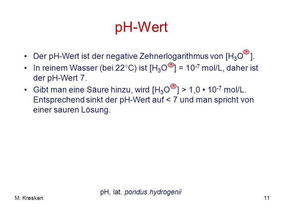 pH-Wert Der pH-Wert ist der negative Zehnerlogarithmus von [H3O ].